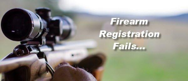 Firearm Registration Fails